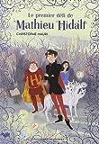 Mathieu Hidalf, 1:Le premier défi de Mathieu Hidalf