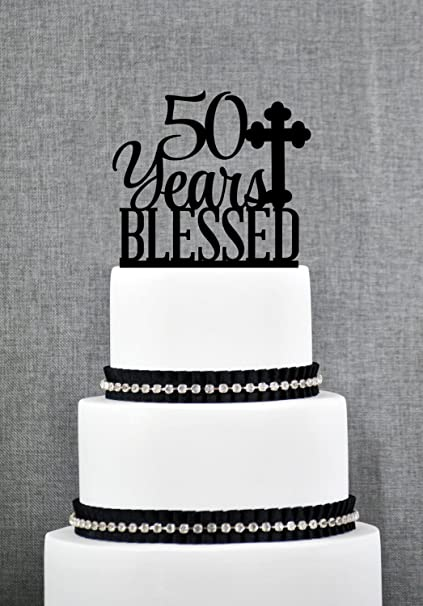 Amazon 50 Years Blessed Cake Topper For Men Classy 50th