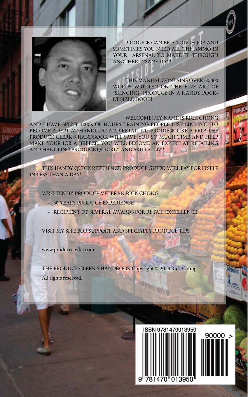 the produce clerk s handbook a guide to retailing handling the produce clerk s handbook a guide to retailing handling produce rick chong 9781470013950 com books