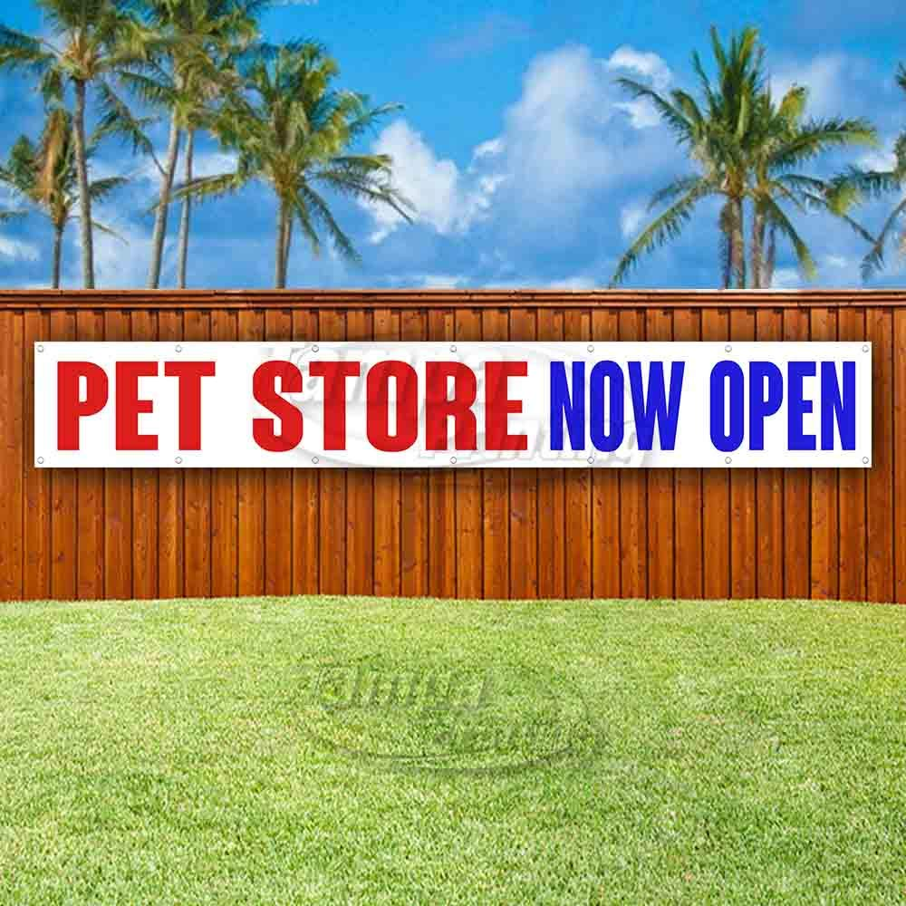 Advertising Flag, PET Store Now Open Extra Large 13 oz Heavy Duty Vinyl Banner Sign with Metal Grommets Store Many Sizes Available New