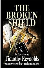 The Broken Shield: An Urban Fantasy Paperback