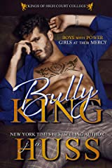 Bully King: A Dark Bully Romance (Kings of High Court College Book 1) Kindle Edition