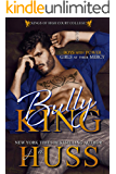 Bully King: A Dark Bully Romance (Kings of High Court College Book 1)