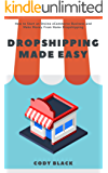 Dropshipping Made Easy: How to Start an Online eCommerce Business and Make Money From Home Dropshipping