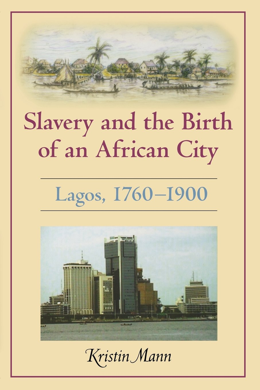 Image result for Slavery and the Birth of an African History: Lagos, 1760-1900