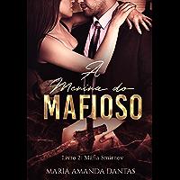 A menina do Mafioso: (Livro 2: Máfia Smirnov)