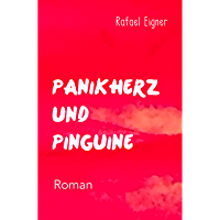 Panikherz und Pinguine (German Edition)