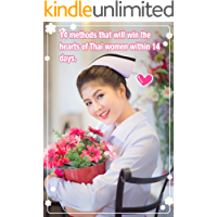 14 methods that will win the hearts of Thai women within 14 days.: beautiful so cute pretty sexy nice lady Thailand girl. (English Edition)