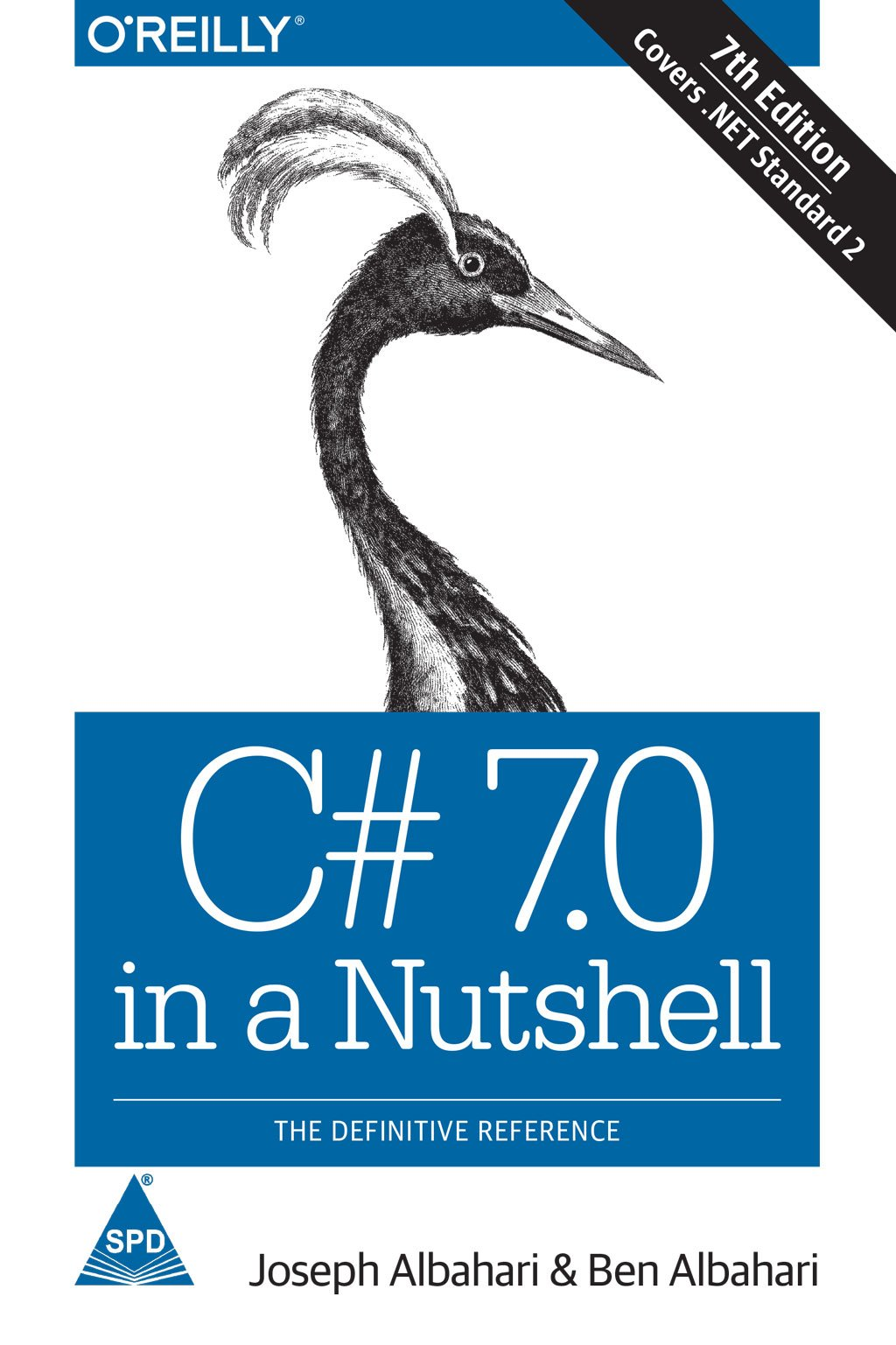 C# 7.0 IN A NUTSHELL 7/ED THE DEFINITIVE REFERENCE (COVERS .NET STANDARD 2) [Paperback] [Jan 01, 2017] ALBAHARI