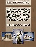 U.S. Supreme Court Transcript of Record Essex Razor Blade Corporation v. Gillette Safety Razor Co