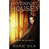 Davenport House 5: For the Cause (Volume 5)