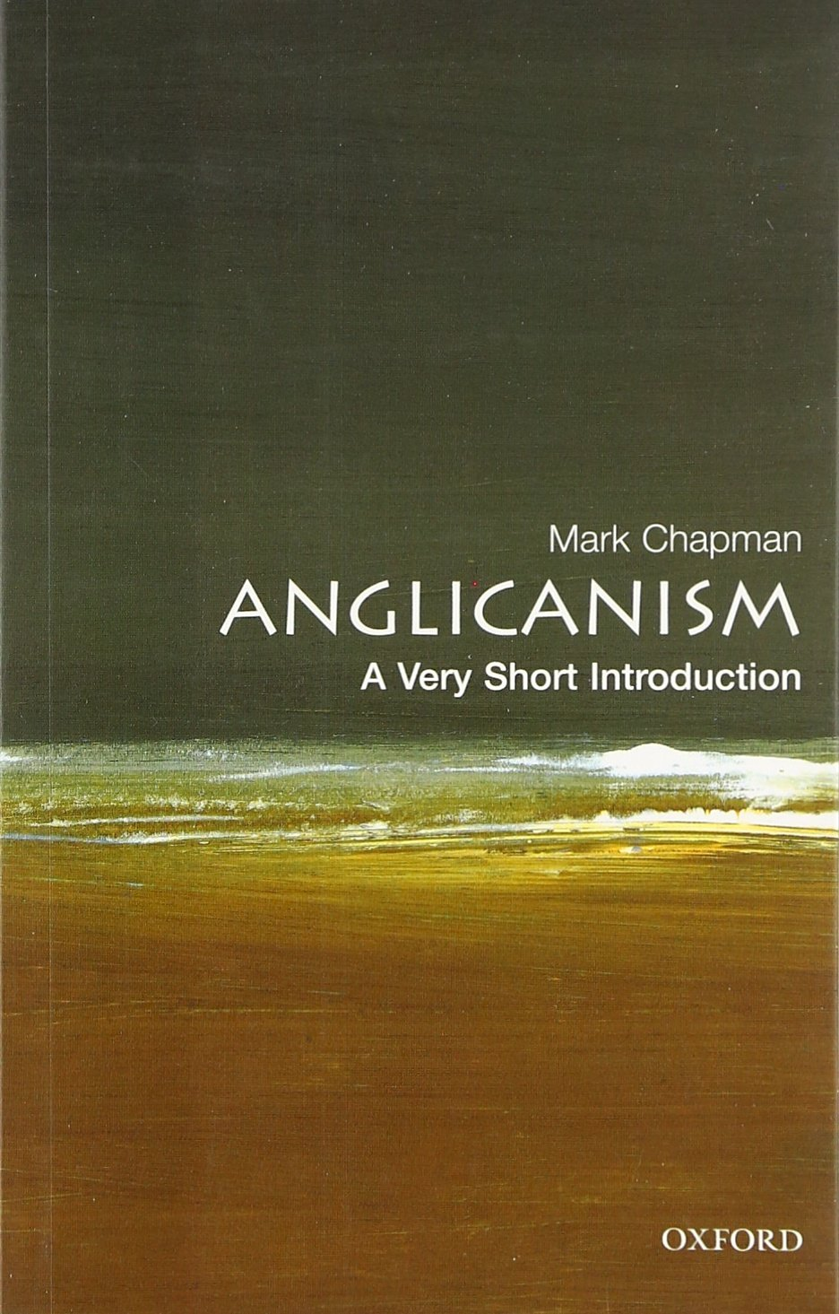 Anglicanism: A Very Short Introduction: Mark Chapman: 9780192806932:  Amazon.com: Books