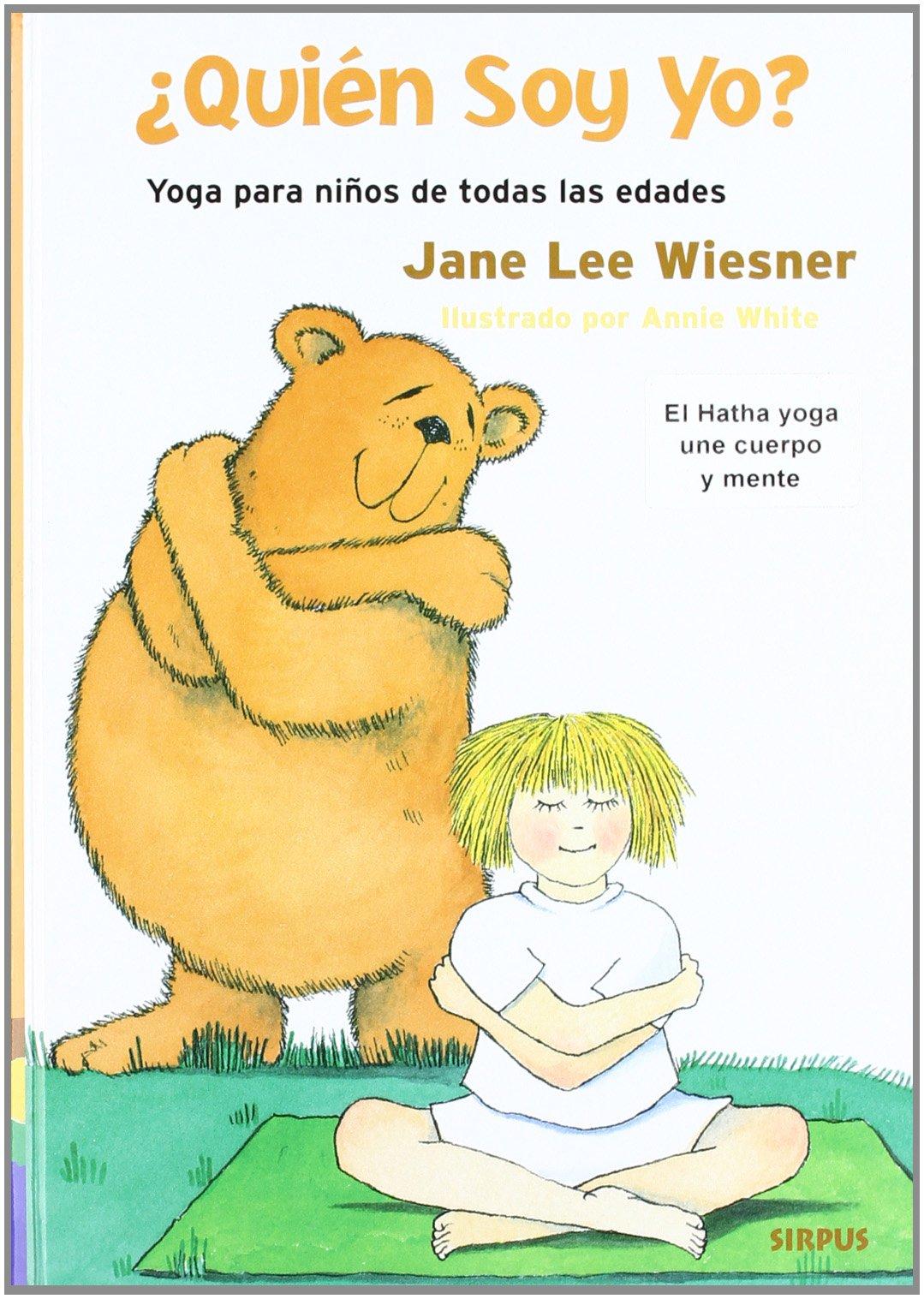 Quién soy yo? : yoga para niños de todas las edades: Jane ...