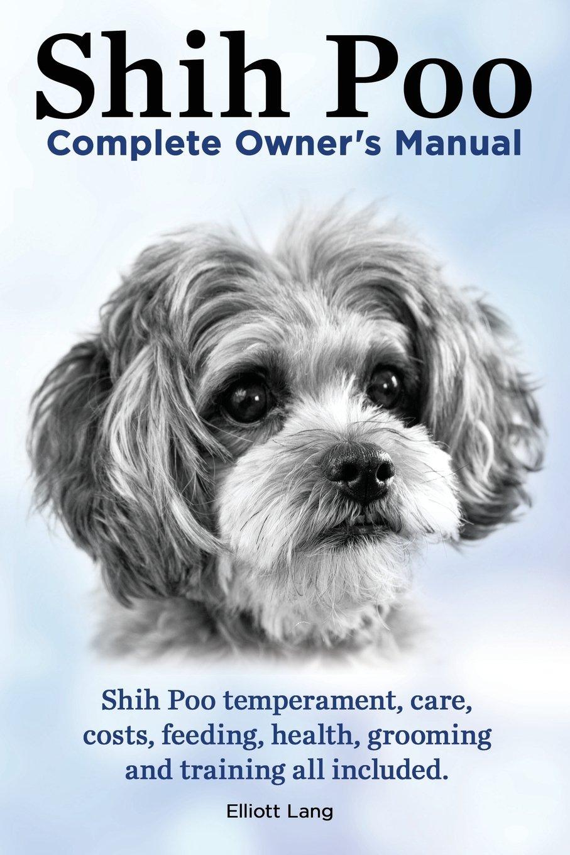 Shih Poo Shihpoo Complete Owners Manual Shih Poo Temperament