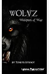 Wolvz: Whispers of War Kindle Edition