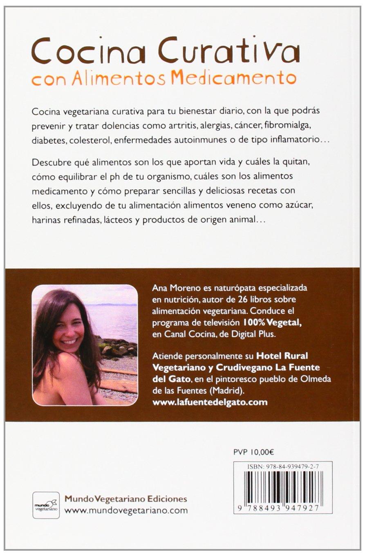 Cocina curativa con alimentos medicamento: ANA MORENO: 9788493947927: Amazon.com: Books
