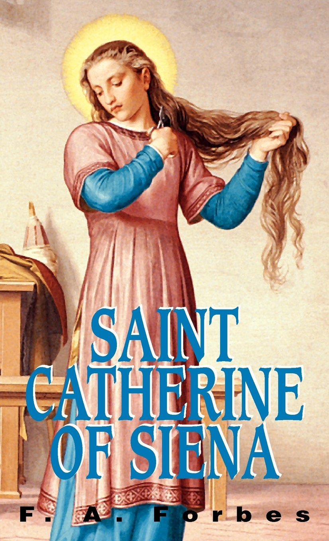 amazon saint catherine of siena 1347 1380 f a forbes