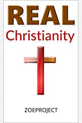 Real Christianity: Keeping the Faith in a Post-Christian World Kindle Edition