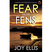 FEAR ON THE FENS a gripping crime thriller with a huge twist (DI Nikki Galena Series Book 13)