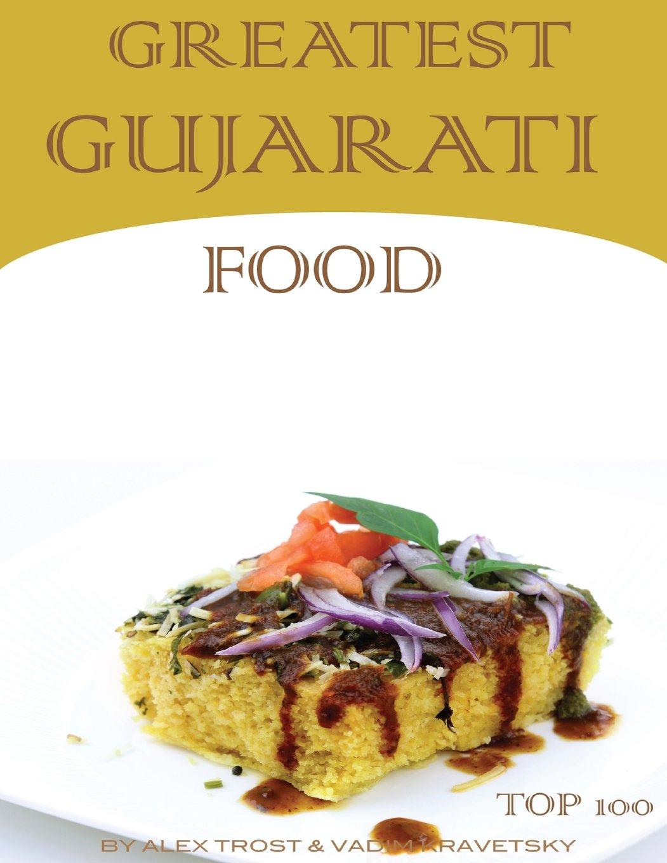 Read Online Greatest Gujarati Food: Top 100 PDF