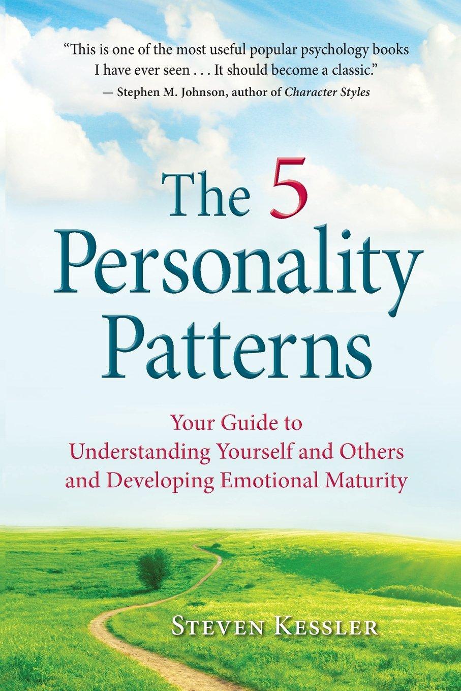 Amazon: The 5 Personality Patterns: Your Guide To Understanding  Yourself And Others And Developing Emotional Maturity (9780996343909):  Steven Kessler: