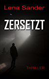 Zersetzt - Thriller (German Edition)