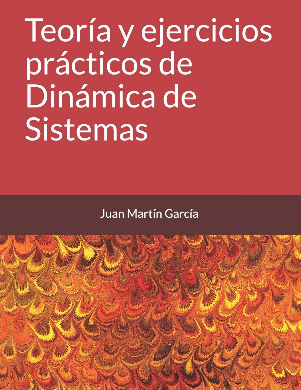 Teoría y ejercicios prácticos de Dinámica de Sistemas (Vensim) Tapa blanda – 14 ago 2018 Juan Martín García John Sterman Independently published 1718148356