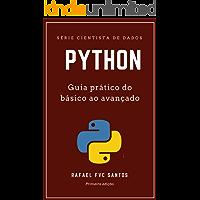 Python: Guia prático do básico ao avançado (Cientista de dados Livro 2)