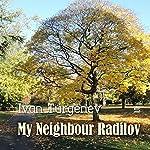 My Neighbour Radilov | Ivan Turgenev