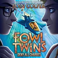 Deny All Charges: The Fowl Twins, Book 2