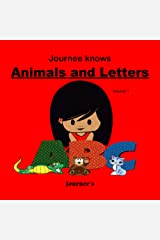 Journee Knows Animals And Letters Volume 1: A Fun Picture Guessing Game Book for Kids Ages 2-5 Year Old's | Animal and Letter Theme. Kindle Edition