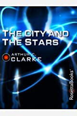 The City and the Stars (Arthur C. Clarke Collection) Kindle Edition