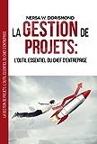 La Gestion de projets: L'outil essentiel du chef d'entreprise