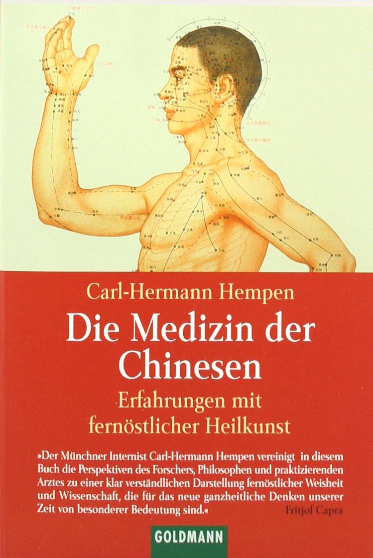 Die Medizin der Chinesen: Erfahrungen mit fernöstlicher Heilkunst