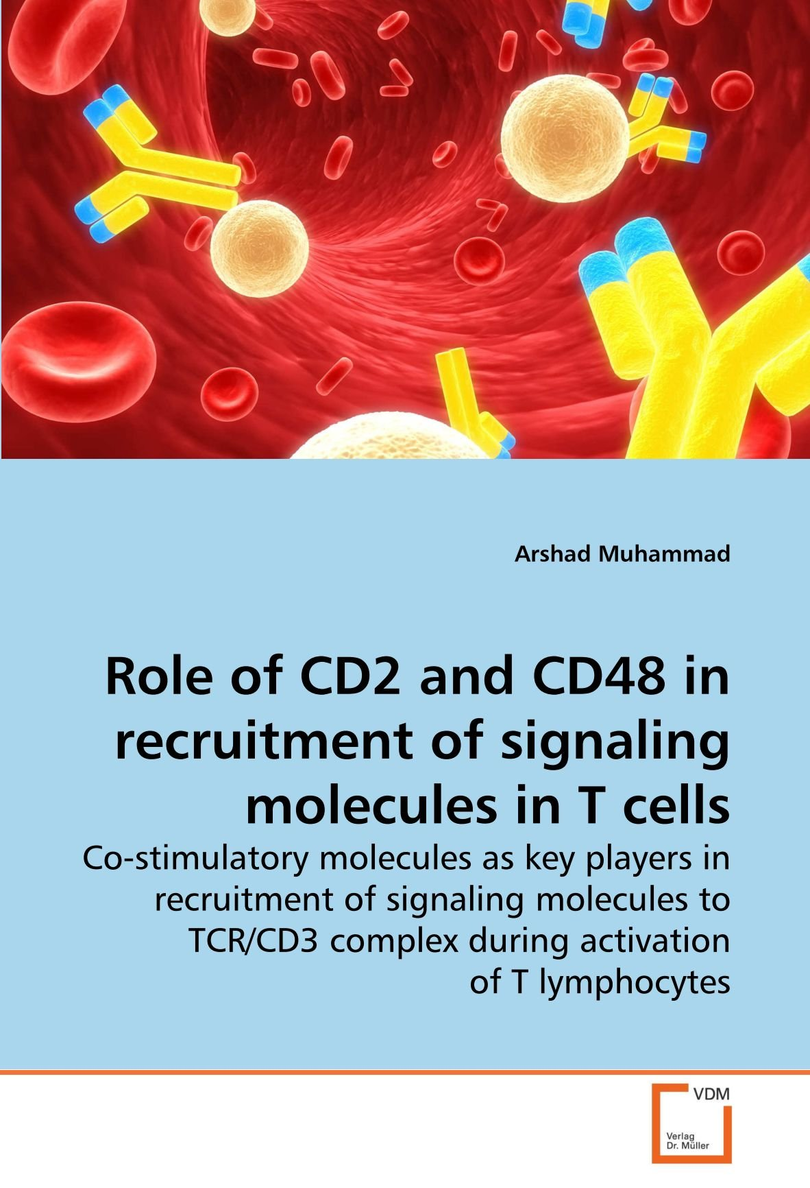 Role of CD2 and CD48 in recruitment of signaling molecules in T cells: Co-stimulatory molecules as key players in recruitment of signaling molecules ... complex during activation of T lymphocytes ebook