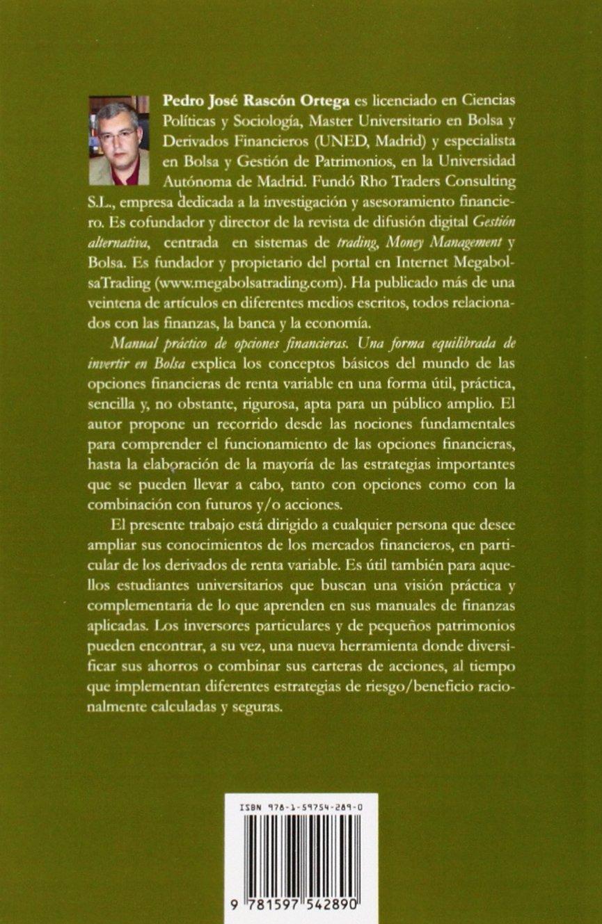 Manual Practico de Opciones Financieras. Una Forma Equilibrada de Invertir En Bolsa (Spanish Edition): Pedro Jose Rascon Ortega: 9781597542890: Amazon.com: ...