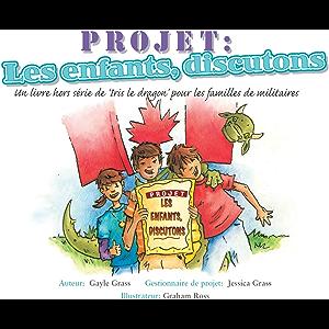 Projet : Les enfants, discutons: A Tale from the Iris the Dragon Series (Un conte de la série Iris le Dragon) (French…
