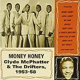 Money Honey: Clyde McPhatter & the Drifters 1953-58