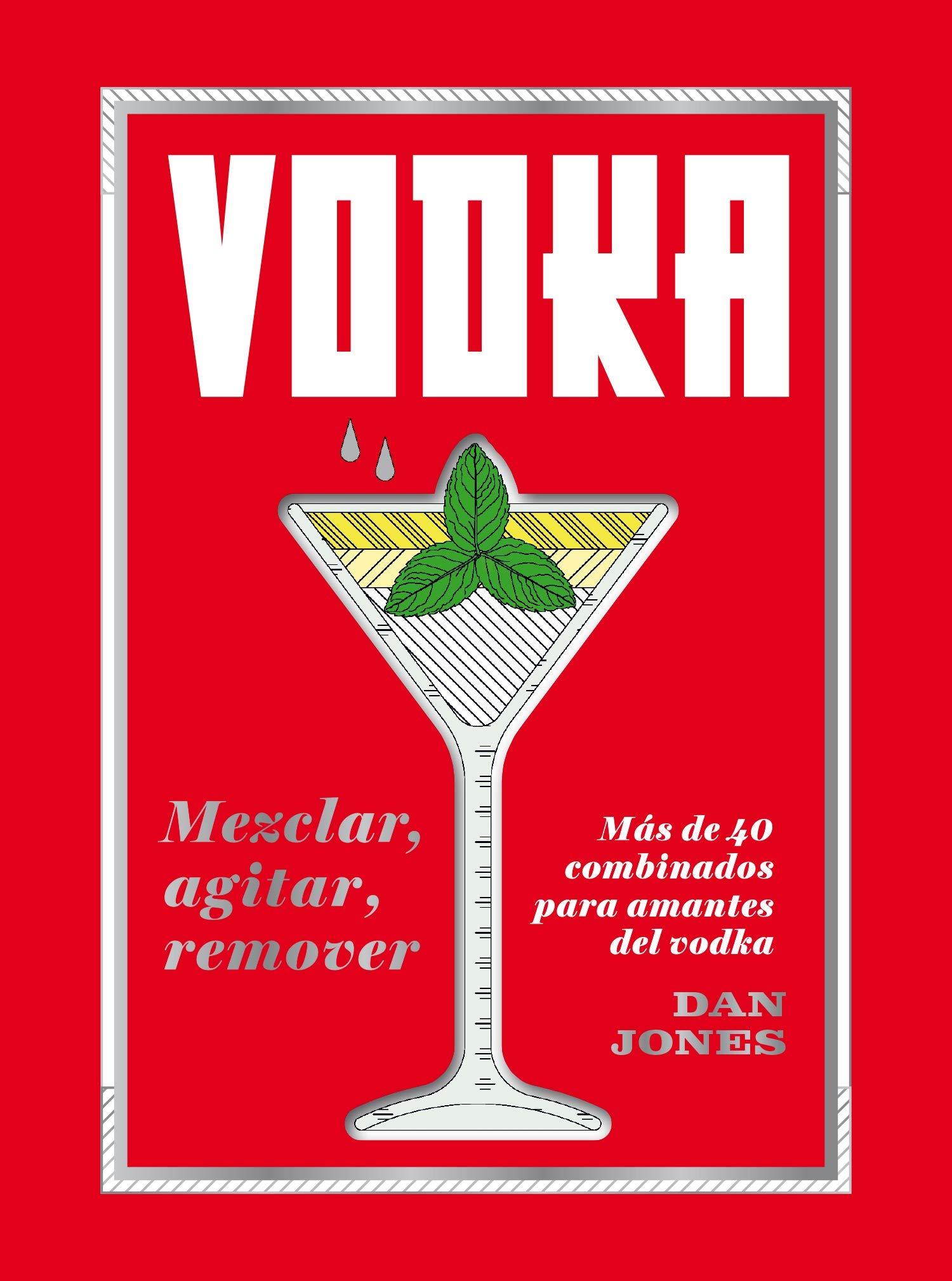 Vodka: Mezclar, agitar,remover