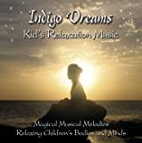 Indigo Dreams: Kids Relaxation Music Decreasing Stress, Anxiety and Anger, improve sleep