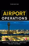 Airport Operations, Third Edition (Aviation)