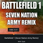 Battlefield 1 (Seven Nation Army Remix) by WW1 Bolt on