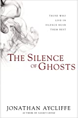 The Silence of Ghosts Kindle Edition