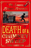 Death of a Chimney Sweep (The London Murder Mysteries)