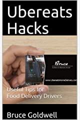 Ubereats Hacks: Useful Tips for Food Delivery Drivers Kindle Edition