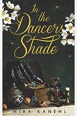 In The Dancer's Shade: A Novella (Naupaka) Paperback