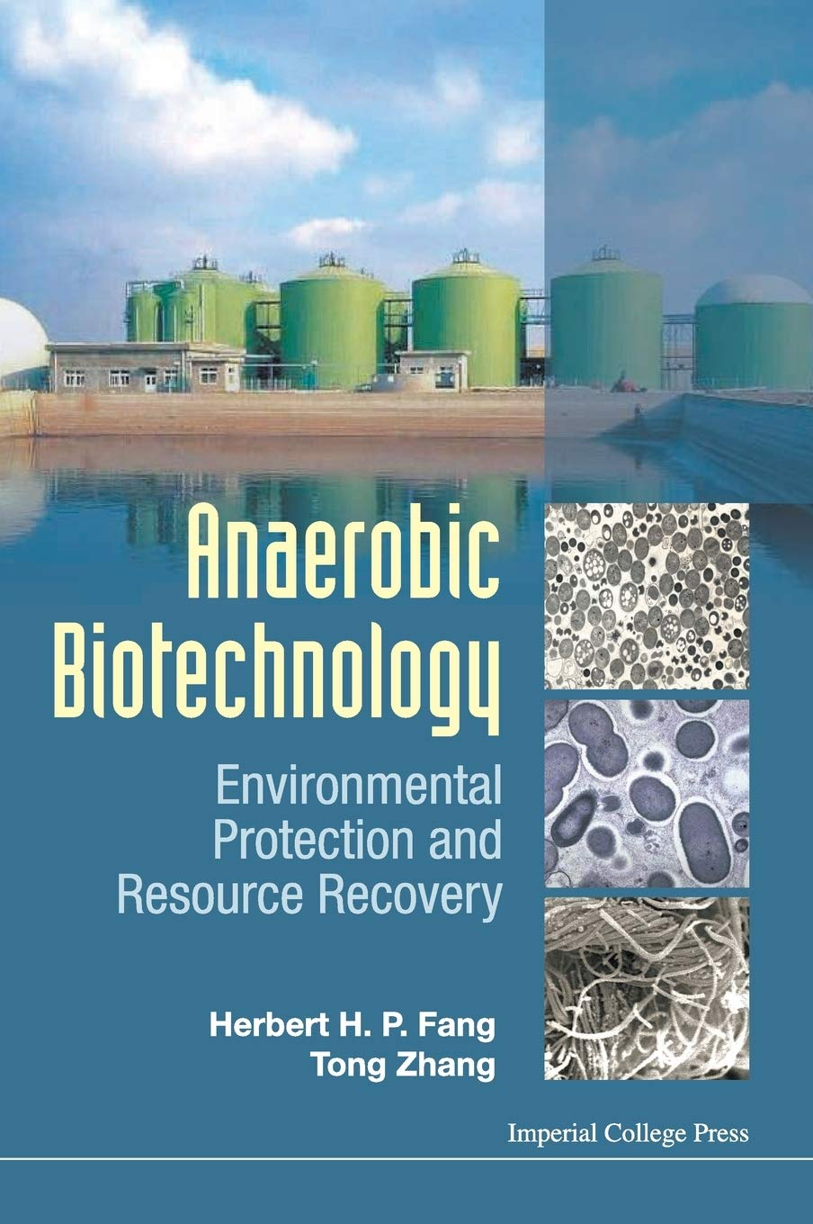 Anaerobic Biotechnology: Environmental Protection and Resource Recovery