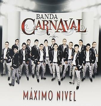 Banda Carnaval Maximo Nivel Amazoncom Music