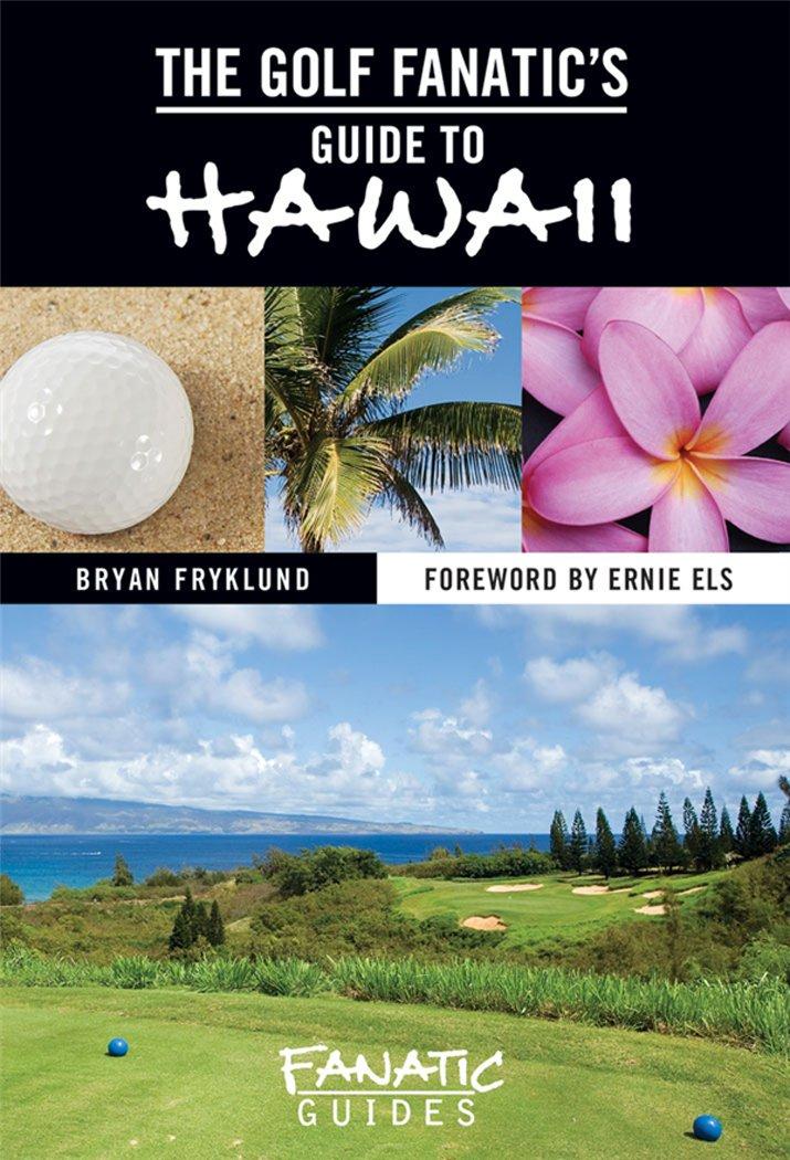 Download The Golf Fanatic's Guide to Hawaii Ebook (Fanatic Guides) pdf epub
