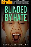 Blinded by Hate: A Suspense Thriller (Unspoken Evils Book 2)